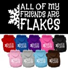 All my friends are Flakes Screen Print Pet Hoodie | PrestigeProductsEast.com
