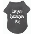 Blondes Have More Fun Pet T-Shirt | PrestigeProductsEast.com