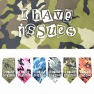 I Have issues Screen Print Bandana | PrestigeProductsEast.com