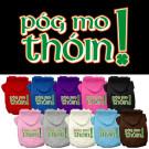 Pog Mo Thoin Screen Print Pet Hoodie   PrestigeProductsEast.com