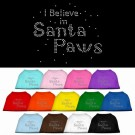 I Believe in Santa Paws Rhinestone Shirt | PrestigeProductsEast.com